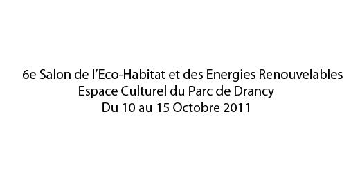 6e salon de l eco habitat et des energies renouvelables for Salon eco habitat