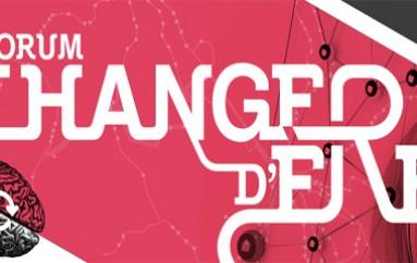 Le Forum Changer d'Ère revient à la Cité des Sciences & de l'Industrie le jeudi 5 juin 2014