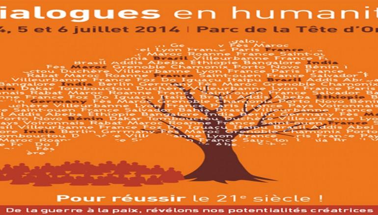 les Dialogues en humanité: Un événement-mouvement convivial sur la question humaine –  Lyon du 4 au 6 juillet 2014
