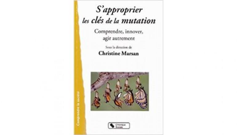 Ouvrage s'approprier les clés de la mutation – Sous la direction de Christine Marsan