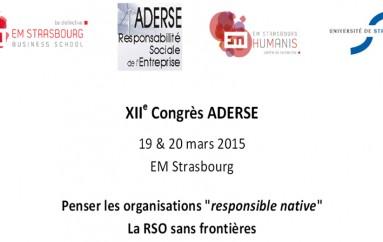 Colloque ADERSE : «Penser  les  organisations  » responsible native »  – Les 19 et 20 mars 2015 EM Strasbourg