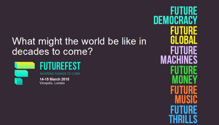 FutureFest A festival of ideas to fire your imagination : Un week-end d'expériences immersives en vue d'explorer et de challenger les perceptions de l'avenir – Londres le 14 et 15 mars