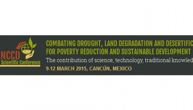 3eme conférence scientifique des nations unis (CNULCD): « combattre la désertification, la dégradation des terres et la sécheresse pour le développement durable et la réduction de la pauvreté : contribution de la science et de la technologie, des connaissances et pratiques traditionnelles » – 9 au 12 mars 2015 à Cancún