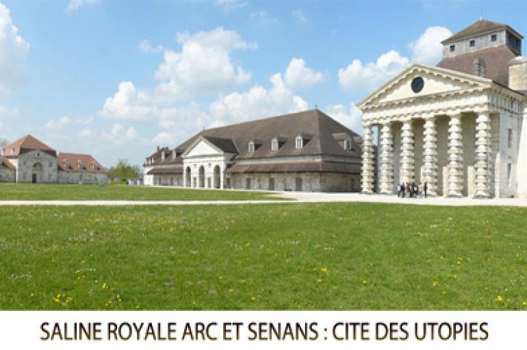 La Saline Royale d'arc et Senan : Cité des utopies – Programme 2015