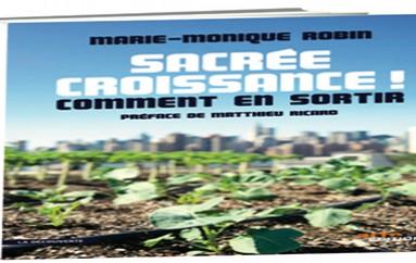 Sacre croissance : Le nouveau documentaire de Marie-Monique Robin