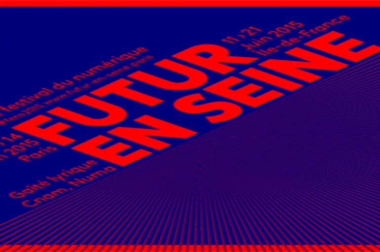 Futur en Seine : Une édition 2015 humaine et responsable – Du 11 au 21 juin Paris, Ile de F