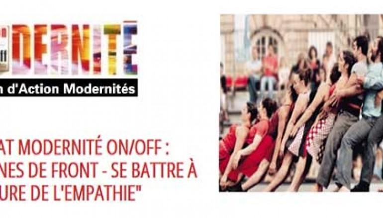 Retour sur le débat  Modernité On/Off  Lignes de front  – Se battre à l'heure de l'empathie – Paris le 15 mai 2015