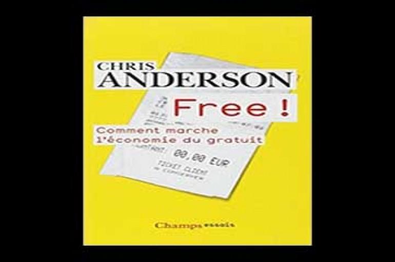 Free ! : Comment marche l'économie du gratuit –  Auteur, Chris Anderson – 5 février 2014