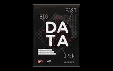 Livre: Big Fast Open Data. Décrire, décrypter et prédire le monde : l'avènement des données – Ouvrage collectif – 19 novembre 2014
