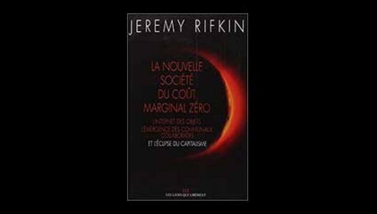 Livre: La nouvelle société coût marginal zéro : L'internet des objets, l'émergence des communaux collaboratifs…– Auteur Jeremy Rifkin – 24 septembre 2014