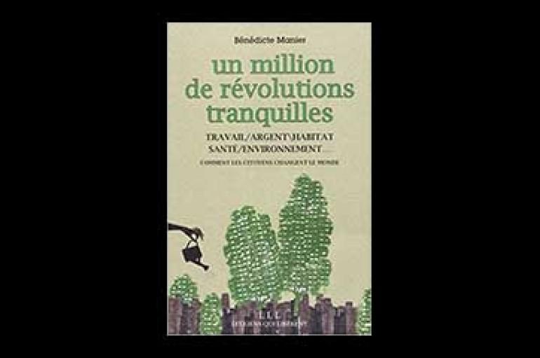 Livre : Un million de révolutions tranquilles Broché –  Bénédicte Manier – 3 novembre 2012