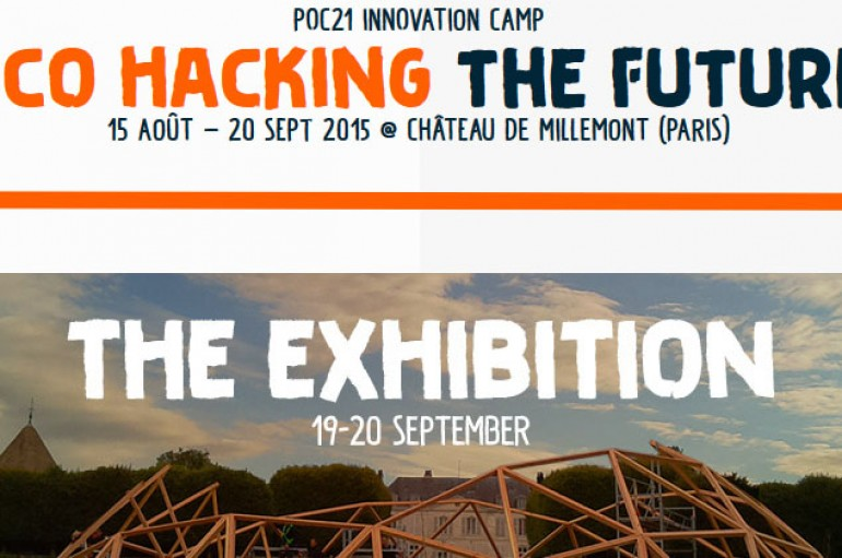 Exposition: POC21 Innovation Camp Eco hacking the future » – CHÂTEAU DE MILLEMONT (Paris) le 19 et 20 septembre