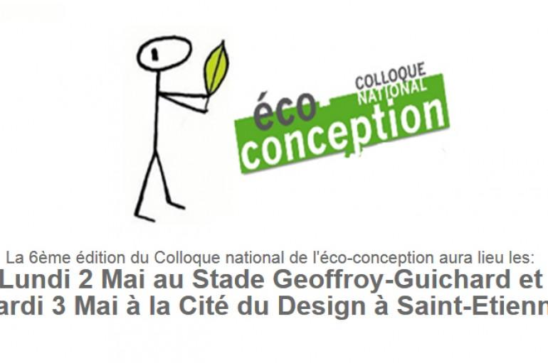 6ème édition du Colloque national de l'éco-conception – Cap sur les nouveaux business model verts ! – 2 et 3 Mai Saint Etienne