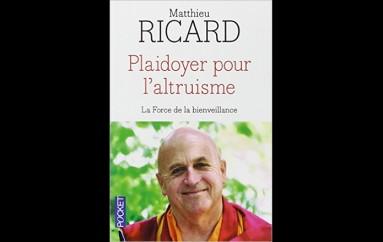 Plaidoyer pour l'altruisme – Auteur Matthieu RICARD (16 octobre 2014)