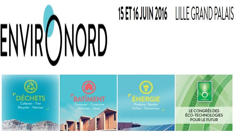 Salon Environord et la 10ème édition du Congrès Européen des Eco-Technologies pour le Futur – Lille 15 et 16 juin