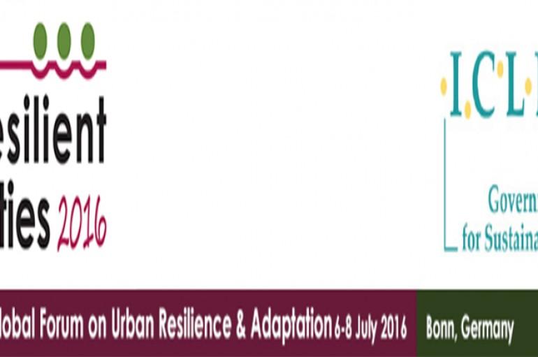 Resilient Cities 2016: Le 7ème Forum mondial sur la résilience et adaptation urbaine – Bonn, Allemagne du 6 au 8 juillet